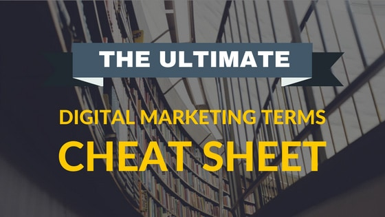 The Ultimate Digital Marketing Terms Cheat Sheet