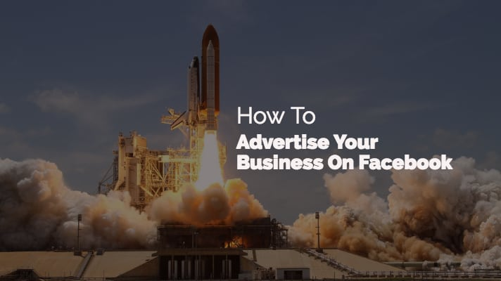 How To Advertise Your Business On Facebook: Best Tips And Strategies